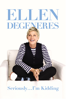 Seriously...I'm Kidding - by Ellen Degeneres