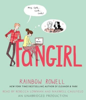Fangirl audio book by Rainbow Rowell